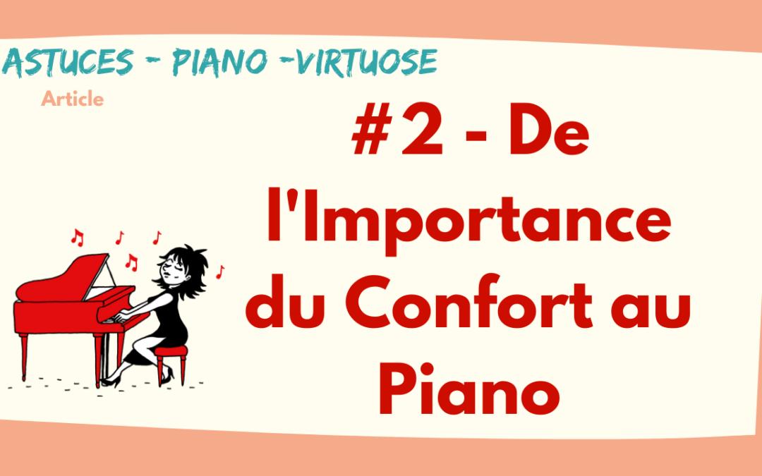 #2 De L'Importance de rechercher le Confort au Piano