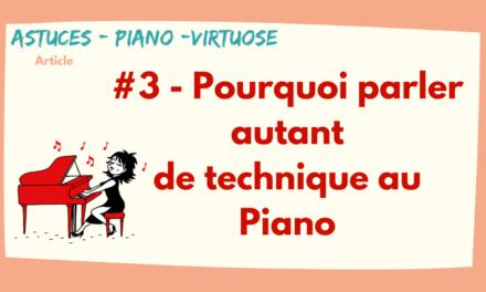 #3 Pourquoi parler autant de technique au piano