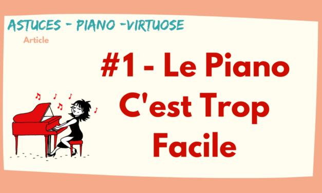#1 Le Piano C'est Trop Facile