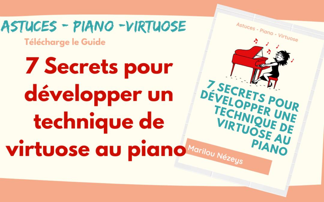 """""""7 secrets pour développer une technique de virtuose au piano"""" – LE GUIDE"""