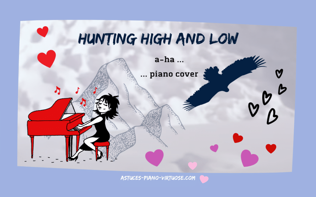 Hunting High And Low de a-ha – Mon petit piano cover
