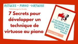 7-secrets-pour-developper-une-technique-de-virtuose-au piano