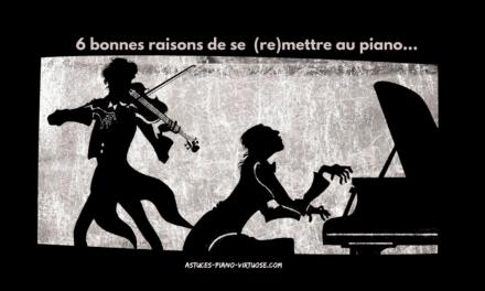 6 Bonnes Raisons De Se mettre ou remettre Au Piano