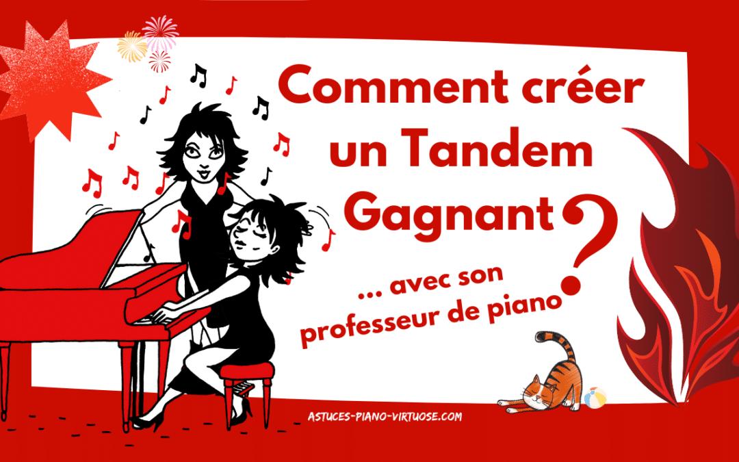 COMMENT CRÉER UN TANDEM GAGNANT AVEC SON PROFESSEUR DE PIANO?