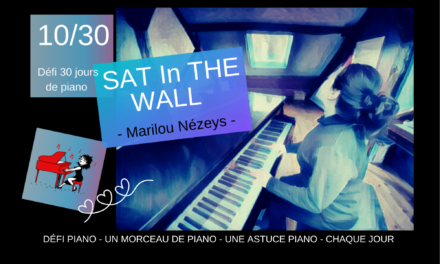 10/30  SAT In THE WALL – et une  astuce piano