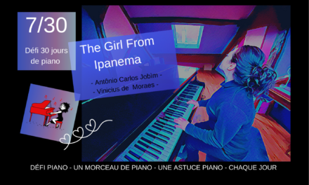 7/30 Ipanema – un morceau et une astuce piano