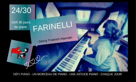 24/30 Farinelli – Un morceau et une astuce piano