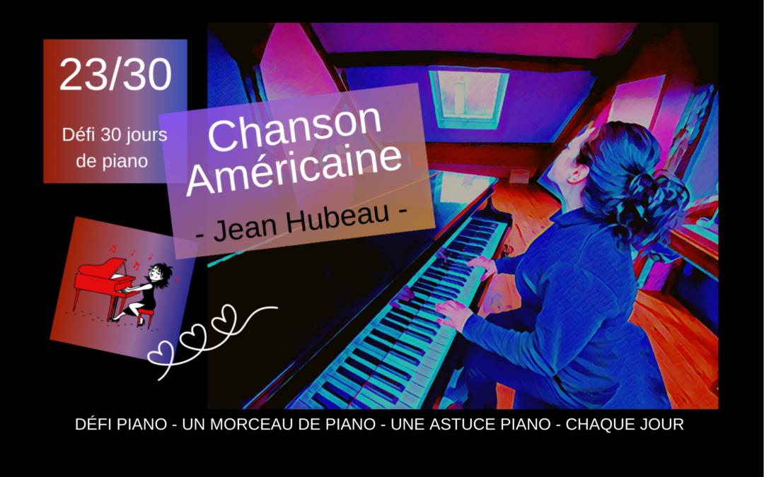 23/30 Chanson Américaine – un morceau et une astuce piano