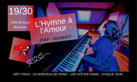 19/30 Piaf – L'Hymne à l'Amour et une astuce de piano