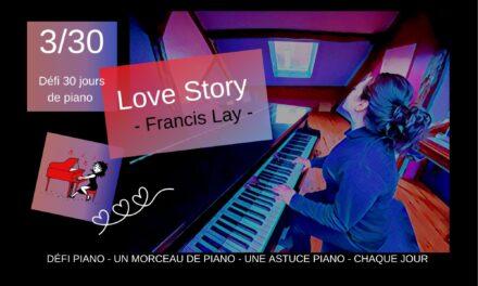 3/30 Love Story – Un morceau et une astuce piano