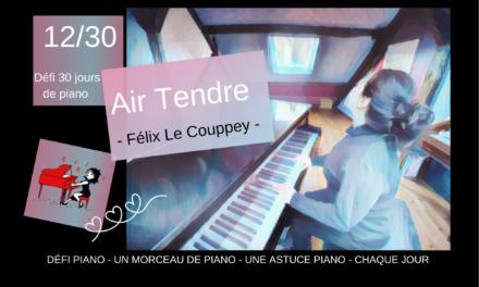 12/30 Air Tendre – Un morceau et une astuce piano