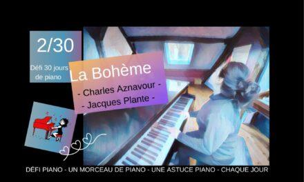 2/30 La Bohème – Un morceau et une astuce piano
