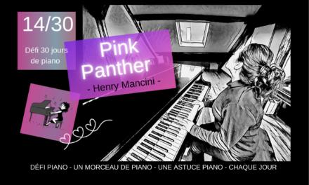 14/30 Pink Panther – un morceau et une astuce piano