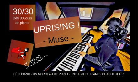 30/30 Uprising – Un morceau et une astuce piano